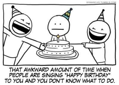 The awkward moment when friends singing birthday song to me