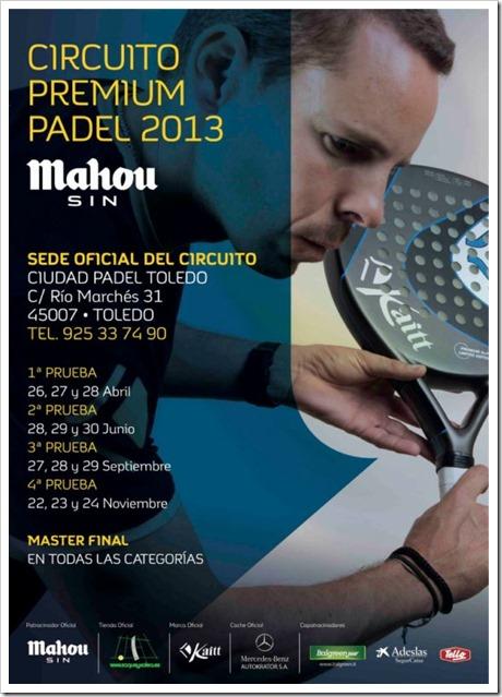 Circuito Premium Pádel MAHOU 2013: 4 pruebas + Máster en Ciudad Pádel Toledo.