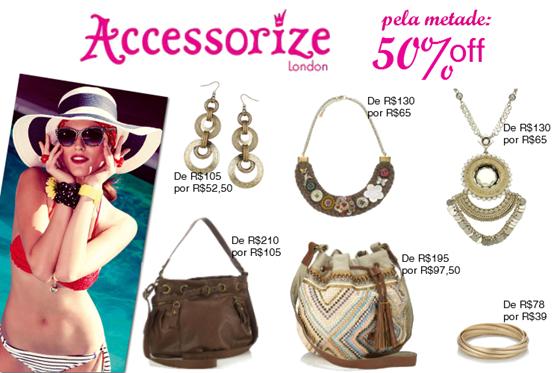Loja Accessorize faz Liquidação Verão 2012 com peças pela metade do preço.
