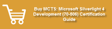 Buy MCTS - Microsoft Silverlight 4 Development (70-506) Certification Guide