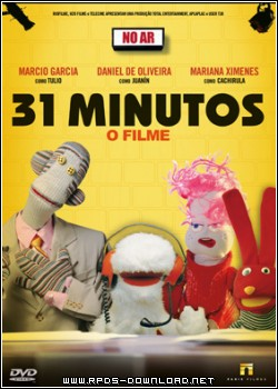 5098f3983123b 31 Minutos   O Filme Nacional RMVB + AVI DVDRip
