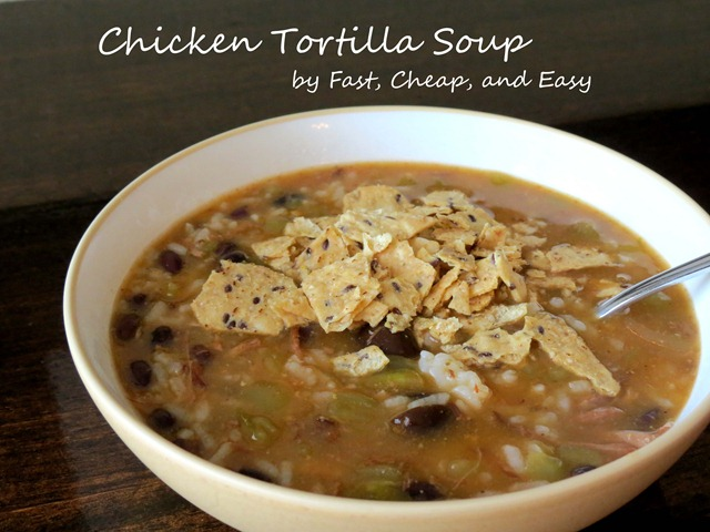 chicken tortilla soup fast cheap and easy