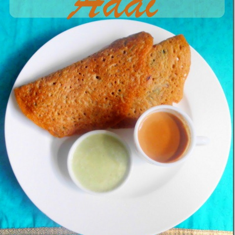 Adai | Rice &amp; Lentil Crepe Recipe