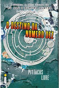 O Destino da Número 10, por Pittacus Lore