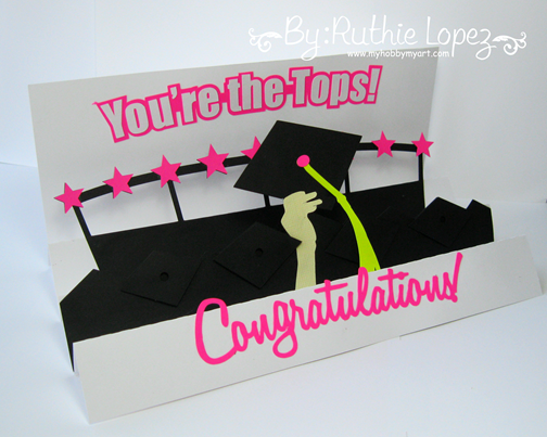 "graduation 3 step card ""you're the tops!"" - SnapDragon Sinppets - Ruthie Lopez - My Hobby My Art"