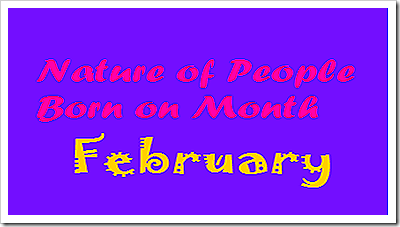 Nature of People born on Month February