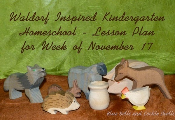 Waldorf Inspired Kindergarten Homeschool - Lesson Plan for Week of November 17 | From Blue Bells and Cockle Shells