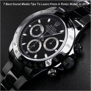 7-Best-Social-Media-Tips-To-Learn-From-A-Rolex-Watch-In-2012