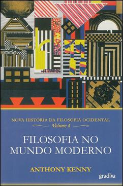Nova História da Filosofia Ocidental: Filosofia no Mundo Moderno