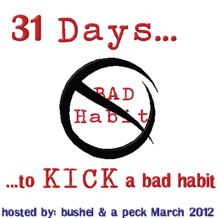 31 Days - Bad Habit