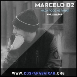CD Marcelo D2 - Nada Pode me Parar (2013), Baixar Cds, Download, Cds Completos