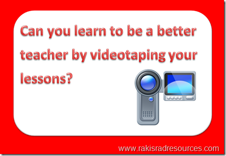 Can you learn to be a better teacher by videotaping your lessons?  Professional Development Sundays at Raki's Rad Resources
