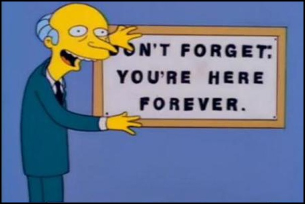 The-Simpsons-Sr-Burns-Don't-Forget-You're-Here-Forever