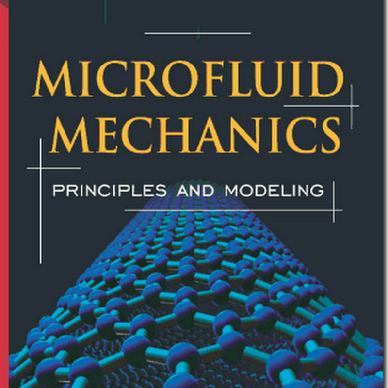 Microfluid Mechanics: Principles and Modeling (Nanoscience and Technology)