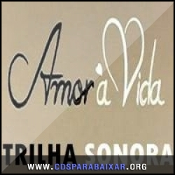 CD Trilha Sonora Da Novela Amor à Vida (2013), Baixar Cds, Download, Cds Completos