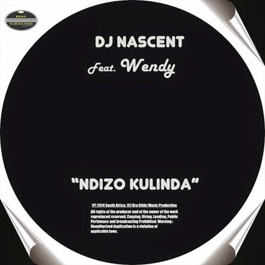 DJ Nascent - Ndizo Kulinda (Original Mix)
