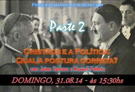 cristãos e a política - Priscila e Maxwell Palheta