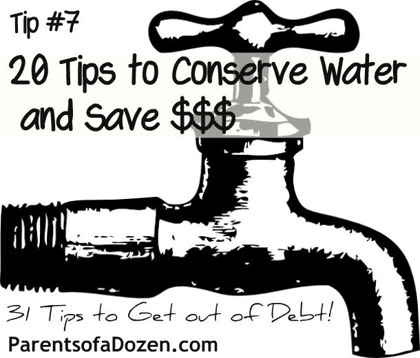 tip 7 20 tips to conserve water and save money