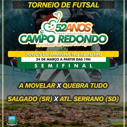 24.03 - Futsal - 52 anos Campo Redondo - A MOVELAR - ATLETICO SERRANO - SALGADO - QUEBRA TUDO - AMANHÃ