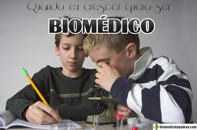 Quando eu crescer quero ser Biomédico