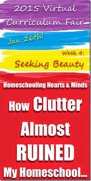 How Clutter Almost RUINED My Homeschool @Homeschooling Hearts & Minds
