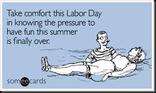 comfort-knowing-pressure-fun-labor-day-ecard-someecards