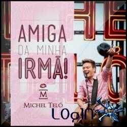 Capa do CD Michel Teló – Amiga da Minha Irmã