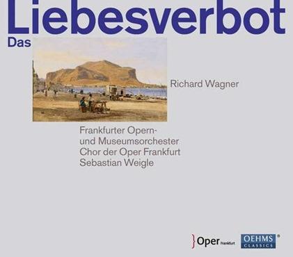 Richard Wagner: DAS LIEBESVERBOT (Oehms Classics OC 942)