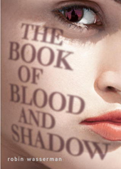 Cover of the book of blood and shadow by robin wasserman
