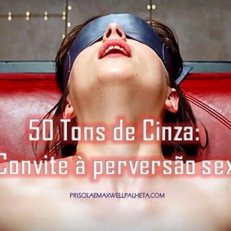 50 tons de cinza: Um convite à perversão sexual!