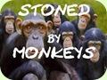 Stoned by Monkeys
