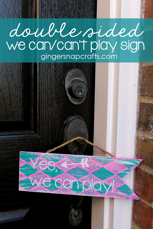 Double Sided We CanCan't Play Sign at GingerSnapCrafts.com