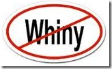 whiny