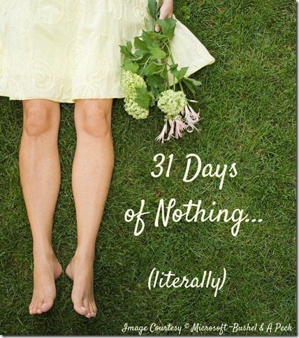 May - 30 Days of Nothing Literally