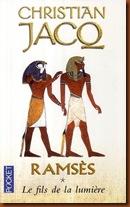 Ramsès; le fils de la lumière. Christian Jacq