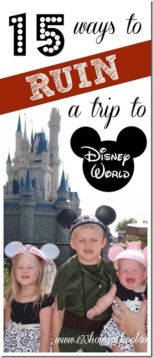 15 ways to ruin a trip to Disney World