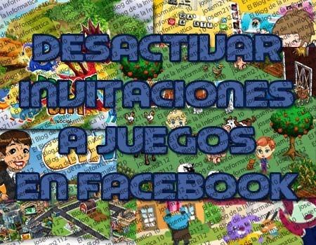 Desactivar invitaciones a juegos en Facebook - imagen principal del post