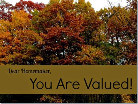 Dear Homemaker, You Are Valued - The Cozy Nook