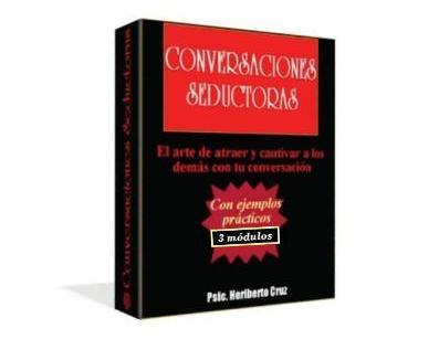 CONVERSACIONES SEDUCTORAS, Heriberto Cruz [ Curso ] – El arte de atraer y cautivar a los demás con tu conversación