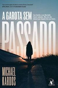A Garota sem Passado, por Michael Kardos