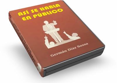 ASÍ SE HABLA EN PÚBLICO, Germán Díaz Sossa [ Audioconferencia + Libro ] – Domine la oratoria y el arte de hablar en público. Aprenda a convencer y vender sus ideas