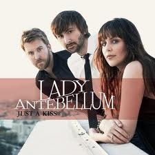 Just A Kiss – Lady Antebellum
