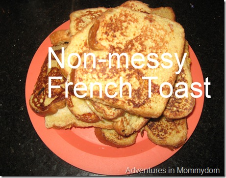 Non-messy French Toast