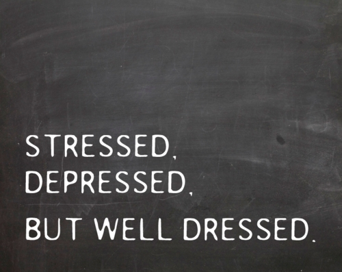 stressed_depressed_but_well_dressed_quote