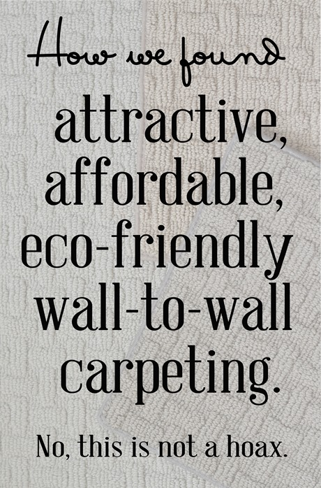 How and why one appearance-conscious homeowner chose wall-to-wall carpeting.