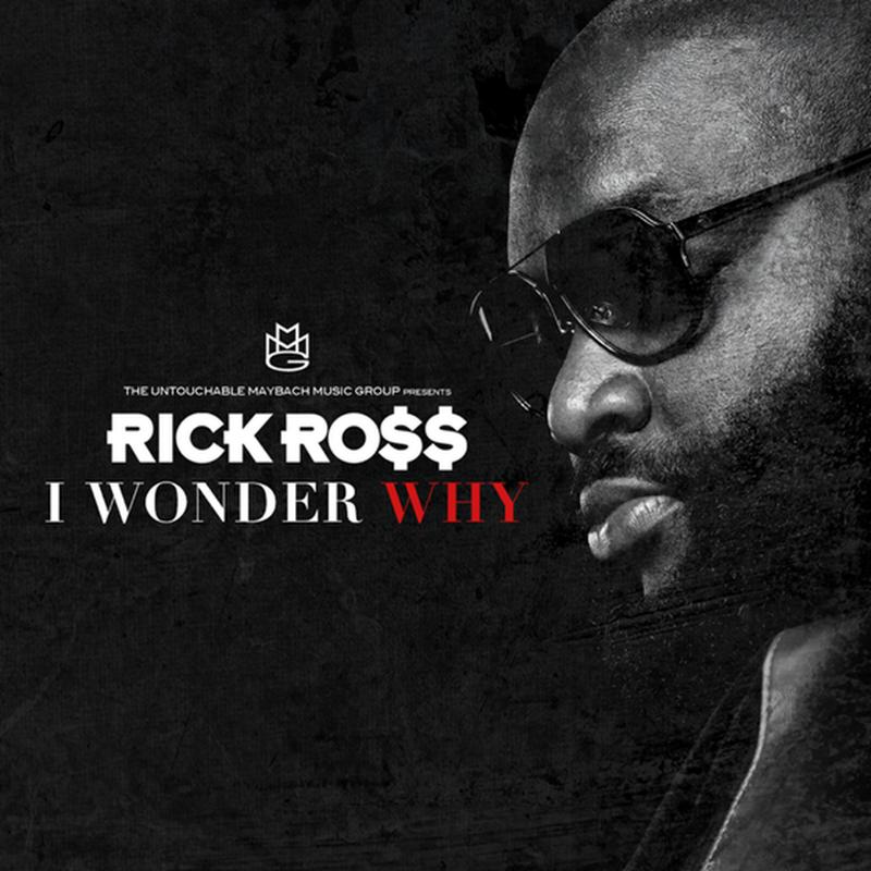 Nova Música de Rick Ross - I Wonder Why (2013) [Download]