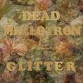 DeadMellotron_Glitter