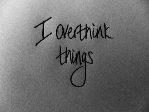 i_overthink_things_quote