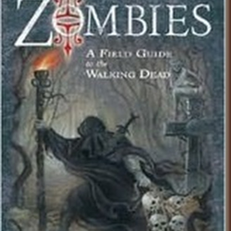 Zombies: A Field Guide
