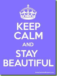 keep calm stay beautiful